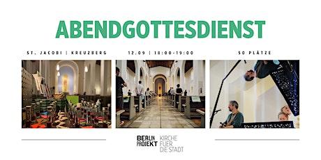 Berlinprojekt  Abendgottesdienst St. Jacobi Kreuzberg 18:15 Uhr Tickets