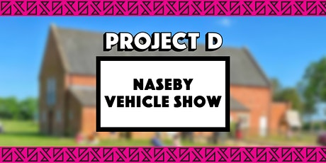 Naseby Vehicle Show x Project D tickets