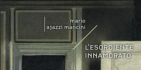Letture in Giardino:  L'ESORDIENTE INNAMORATO di Mario Ajazzi Mancini biglietti