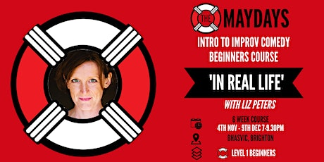 'IN REAL LIFE' Intro to Improv Comedy - Beginners Course tickets