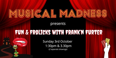 Musical Madness – Fun & Frolicks with Frank'n Furter tickets