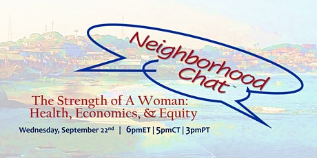 Neighborhood Chat on The Strength of A Woman: Health, Economics, & Equity tickets