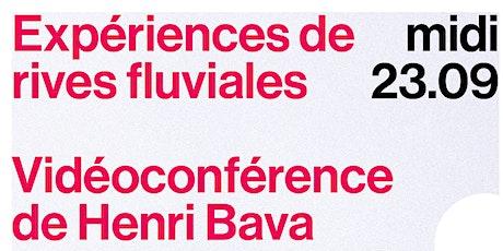 Conférence du midi |Expériences de rives fluviales - Henri Bava billets