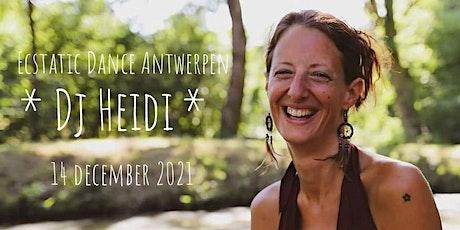 Ecstatic Dance Antwerpen * Dj Heidi billets