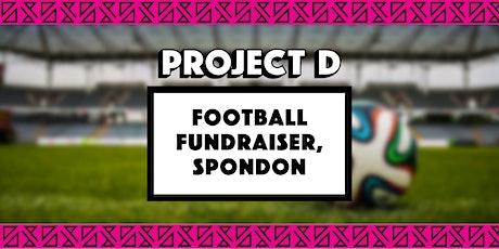 Football Fundraiser, Spondon x Project D tickets