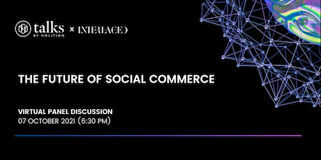 Holition Talks: The Future of Social Commerce tickets