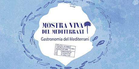 Gastronomía del Mediterrani || Mostra Viva del Mediterrani 2021 entradas