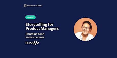Webinar: Storytelling for Product Managers by HubSpot Product Leader tickets