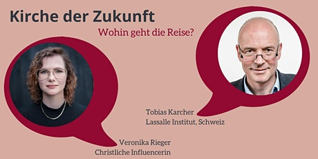 Kirche der Zukunft - Talk mit Veronika Rieger und Tobias Karcher Tickets