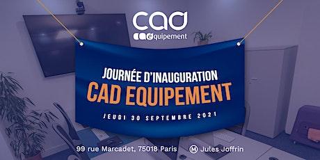 Journée d'inauguration des nouveaux bureaux CAD Equipement Paris billets