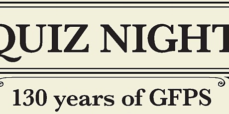 Quiz Night - GFPS 130 years! tickets
