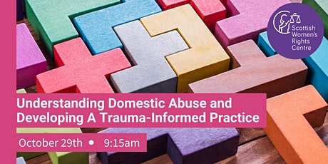 Understanding Domestic Abuse and Developing A Trauma-Informed Practice tickets