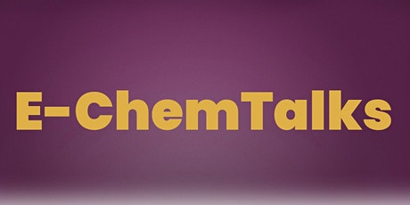 E-ChemTalks tickets