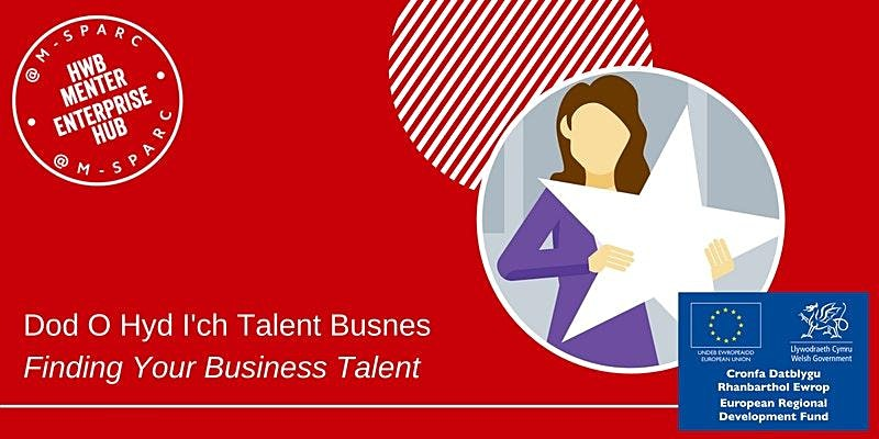 ONLINE  Dod O Hyd I'ch Talent Busnes / Finding Your Business Talent