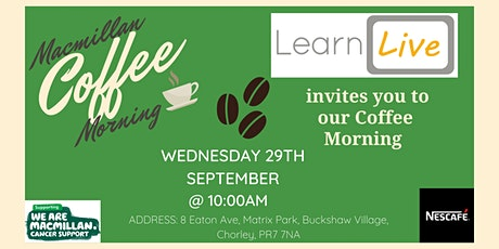 Learn Live  Coffee morning for Macmillan Cancer Support tickets