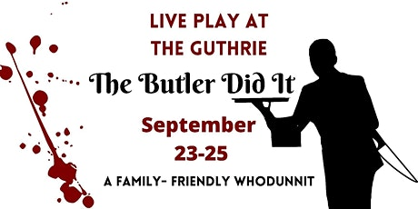 The Butler Did It: a Live Murder Mystery Play tickets