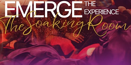 Emerge The Experience : The Soaking Room tickets