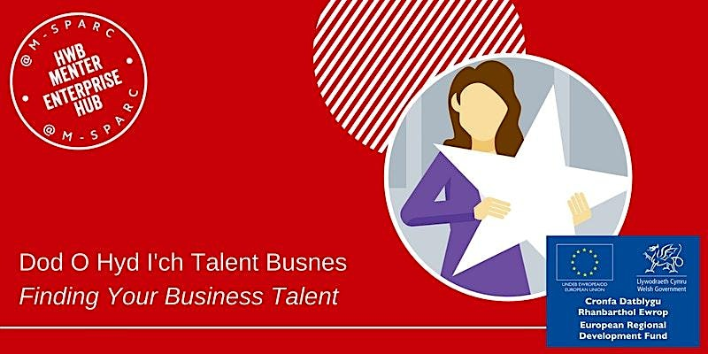 Dod O Hyd I'ch Talent Busnes / Finding Your Business Talent