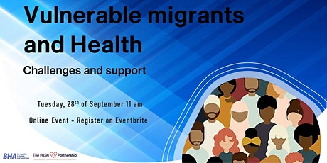 Vulnerable Migrants and Health - Challenges and support tickets
