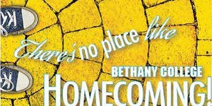 There's no place like BETHANY COLLEGE Homecoming!