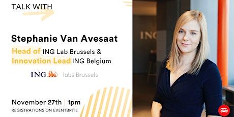 Le Wagon Tech Talk with Stephanie Van Avesaat, Head of ING Lab Brussels tickets