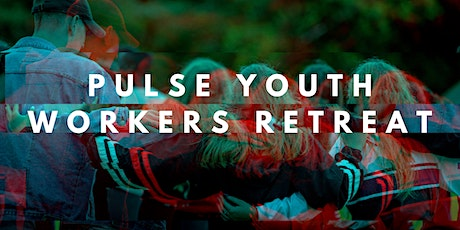 PULSE Youth Worker Retreat tickets