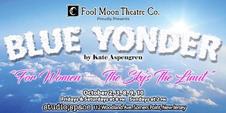 Fool Moon Theatre Presents BLUE YONDER tickets