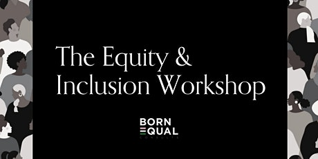 Born Equal Consults: The Equity & Inclusion Workshop tickets