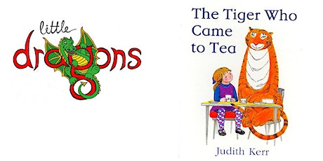 Little Dragons - It's Story Time! 'The tiger who came to tea' tickets