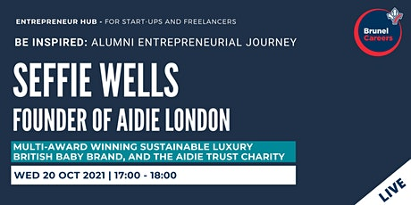 Be Inspired: Alumni Entrepreneurial Journey with Seffie Wells tickets