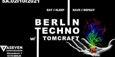 ✦ Berlin Techno ✦ Eat ✦ Sleep ✦ Rave ✦ Repeat✦ w/ TOMCRAFT Tickets