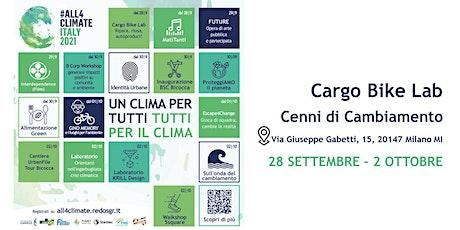Cargo Bike Lab @Cenni di Cambiamento - 02.10 | La Cordata biglietti