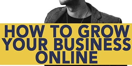 How To Grow Your Business Online (In-Person Workshop) tickets