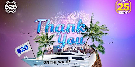 BACK TO BASICS SAYS THANK YOU ON THE WATER $20 tickets