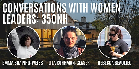 Conversations with Women Leaders: Emma, Lila and Rebecca from 350NH tickets