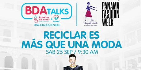 Panamá Fashion Week presenta el Panel: Reciclar es Más que una Moda entradas