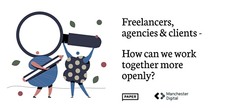 Freelancers, agencies and clients – How can we work together more openly? tickets