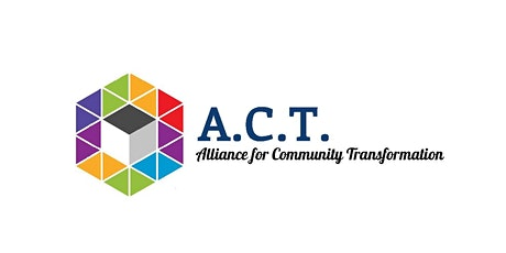 Alliance for Community Transformation (A.C.T) Kick Off Meeting tickets