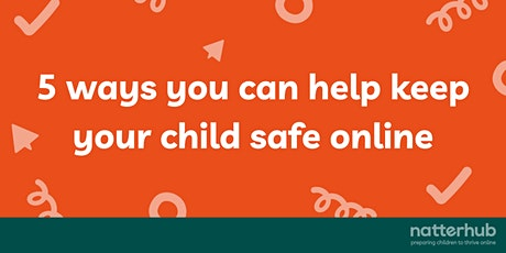 5 ways you can help keep your child safe online tickets