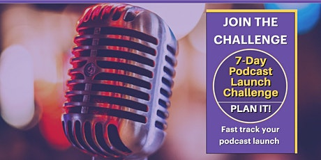 7-Day Podcast Launch Challenge - PLAN IT! tickets