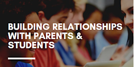 Building Relationships with Parents + Students tickets