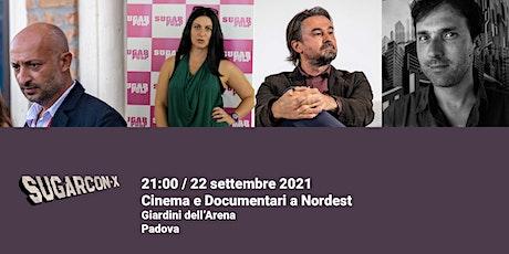 Cinema e nuovi documentari a Nordest | SUGARCON-X biglietti