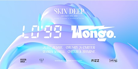 Skin Deep Day Party ft. LO'99 & Wongo tickets