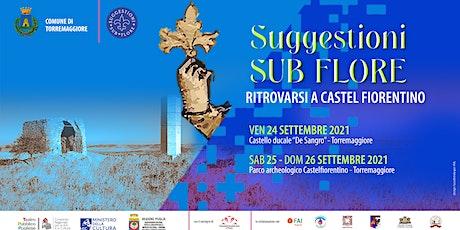 Suggestioni Sub Flore. Partenza da Lucera/Foggia biglietti