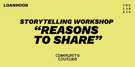 LOANHOOD: 'Reasons to Share' Workshop with Community Couture tickets