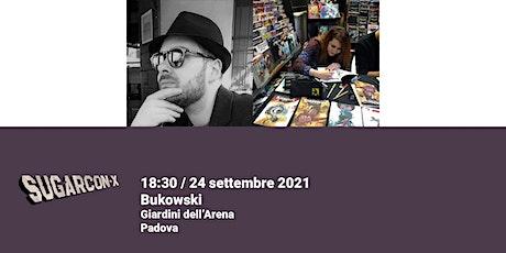 Bukowski, la graphic novel | SUGARCON-X biglietti