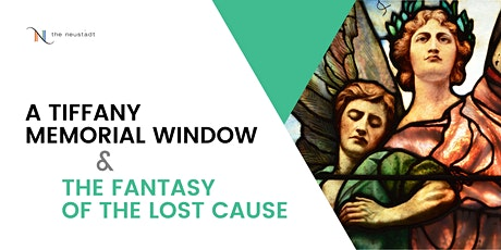 A Tiffany Memorial Window and the Fantasy of the Lost Cause tickets