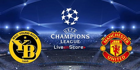 StREAMS@>!(LIVE)-Manchester United v Young Boys LIVE ON fReE 2021 tickets