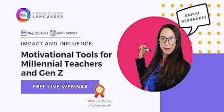 ELL Webinar: Motivational Tools for Millennial Teachers and Gen Z tickets