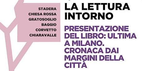 L'ultima Milano. Cronache ai margini di una città biglietti